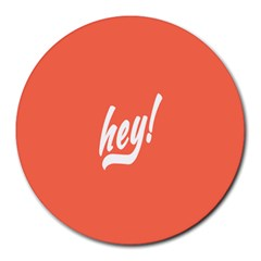 Hey White Text Orange Sign Round Mousepads