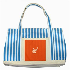 Hey White Text Orange Sign Striped Blue Tote Bag