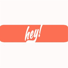 Hey White Text Orange Sign Large Bar Mats