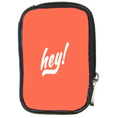 Hey White Text Orange Sign Compact Camera Cases