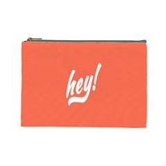 Hey White Text Orange Sign Cosmetic Bag (Large)