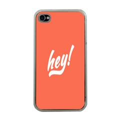 Hey White Text Orange Sign Apple iPhone 4 Case (Clear)