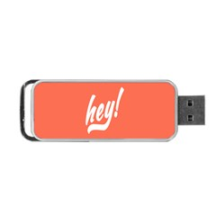 Hey White Text Orange Sign Portable USB Flash (One Side)