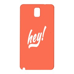 Hey White Text Orange Sign Samsung Galaxy Note 3 N9005 Hardshell Back Case