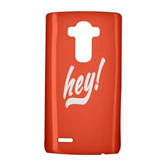 Hey White Text Orange Sign LG G4 Hardshell Case