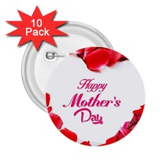 Happy Mothers Day 2.25  Buttons (10 pack)