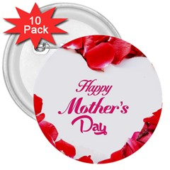 Happy Mothers Day 3  Buttons (10 pack)
