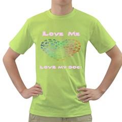 Love My Dog Green T-Shirt