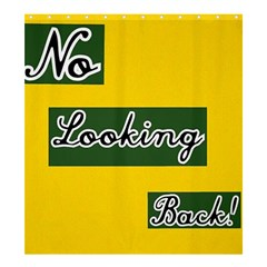 NO LOOKING BACK Shower Curtain 66  x 72  (Large)