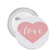 Love Valentines Heart Pink 2.25  Buttons