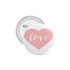 Love Valentines Heart Pink 1.75  Buttons