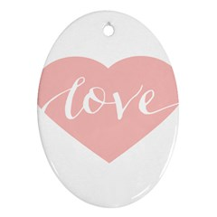 Love Valentines Heart Pink Ornament (oval)
