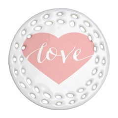 Love Valentines Heart Pink Round Filigree Ornament (Two Sides)