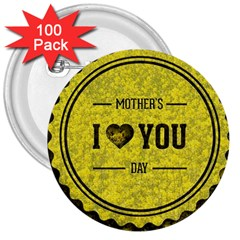 Happy Mother Day 3  Buttons (100 Pack)
