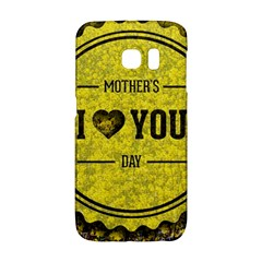 Happy Mother Day Galaxy S6 Edge