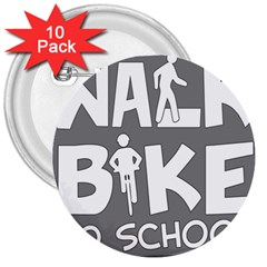 Bicycle Walk Bike School Sign Grey 3  Buttons (10 Pack)