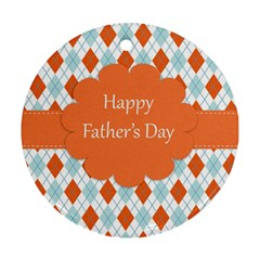 happy Father Day  Round Ornament (Two Sides)