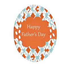 happy Father Day  Oval Filigree Ornament (Two Sides)