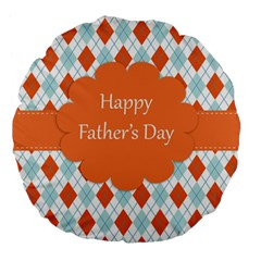 happy Father Day  Large 18  Premium Flano Round Cushions