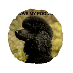 Poodle Love W Pic Black Standard 15  Premium Flano Round Cushions