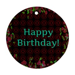 Happy Birthday To You! Round Ornament (Two Sides)