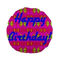 Happy Birthday! Standard 15  Premium Round Cushions