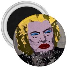 Happy Birthday Mr. President  3  Magnets