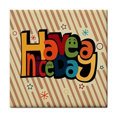Have A Nice Happiness Happy Day Tile Coasters