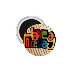 Have A Nice Happiness Happy Day 1 75  Magnets