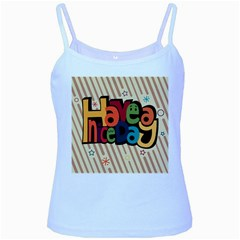 Have A Nice Happiness Happy Day Baby Blue Spaghetti Tank