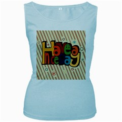 Have A Nice Happiness Happy Day Women s Baby Blue Tank Top