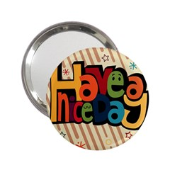 Have A Nice Happiness Happy Day 2.25  Handbag Mirrors