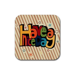 Have A Nice Happiness Happy Day Rubber Square Coaster (4 pack)