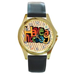 Have A Nice Happiness Happy Day Round Gold Metal Watch