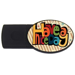 Have A Nice Happiness Happy Day USB Flash Drive Oval (4 GB)