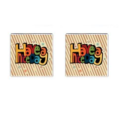 Have A Nice Happiness Happy Day Cufflinks (Square)
