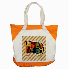Have A Nice Happiness Happy Day Accent Tote Bag