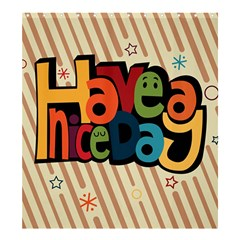 Have A Nice Happiness Happy Day Shower Curtain 66  X 72  (large)