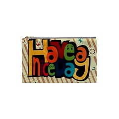 Have A Nice Happiness Happy Day Cosmetic Bag (small)