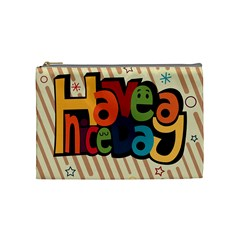 Have A Nice Happiness Happy Day Cosmetic Bag (medium)