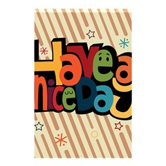 Have A Nice Happiness Happy Day Shower Curtain 48  x 72  (Small)