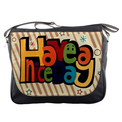 Have A Nice Happiness Happy Day Messenger Bags