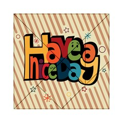 Have A Nice Happiness Happy Day Acrylic Tangram Puzzle (6  X 6 )