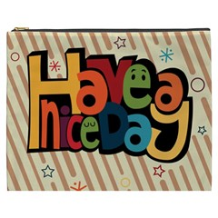 Have A Nice Happiness Happy Day Cosmetic Bag (XXXL)