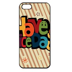Have A Nice Happiness Happy Day Apple iPhone 5 Seamless Case (Black)