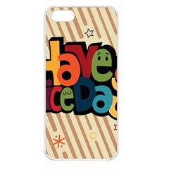 Have A Nice Happiness Happy Day Apple iPhone 5 Seamless Case (White)