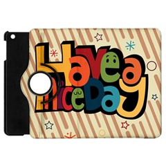 Have A Nice Happiness Happy Day Apple iPad Mini Flip 360 Case