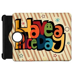 Have A Nice Happiness Happy Day Kindle Fire HD 7
