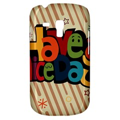 Have A Nice Happiness Happy Day Galaxy S3 Mini