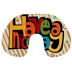 Have A Nice Happiness Happy Day Travel Neck Pillows